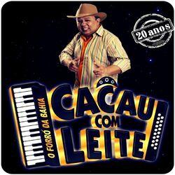 Banda Cacau Com Leite – O Forró da Bahia 2017 CD Completo