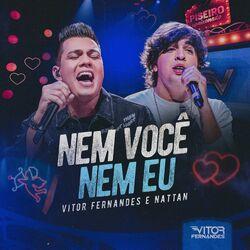 Música Nem Você Nem Eu - Vitor Fernandes e NATTAN (2021)