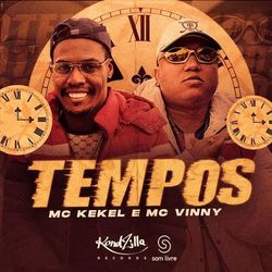 Tempos – MC Kekel Feat Mc Vinny MP3 320 Kbps CD Completo