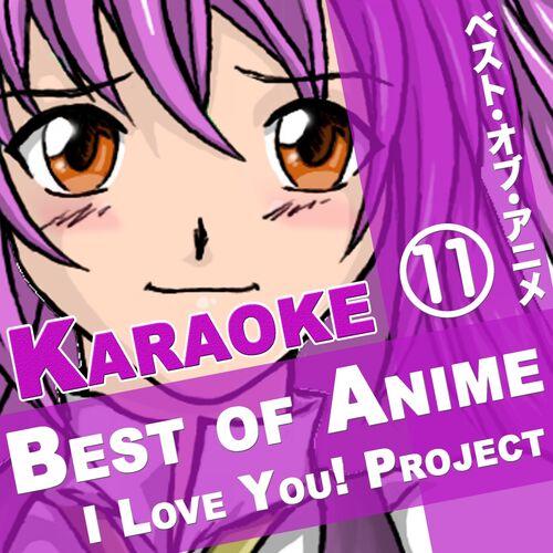 I Love You! Project: Best of Anime, Vol 11 (Karaoke Songs