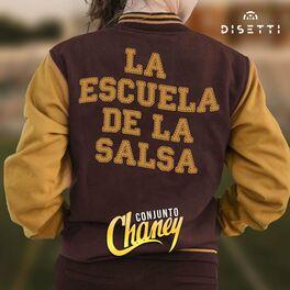 Conjunto Chaney La Escuela De La Salsa Lyrics And Songs Deezer
