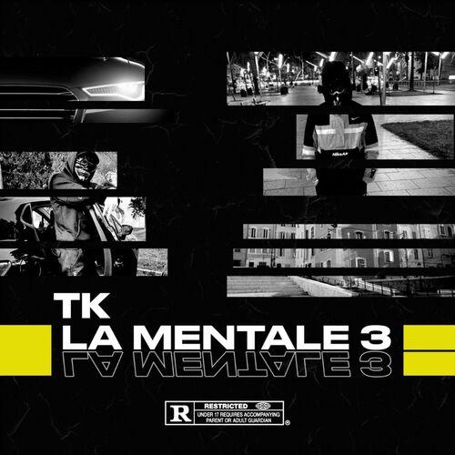 Tk La Mentale 3 Chansons Et Paroles Deezer