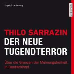 Der neue Tugendterror (Über die Grenzen der Meinungsfreiheit in Deutschland)