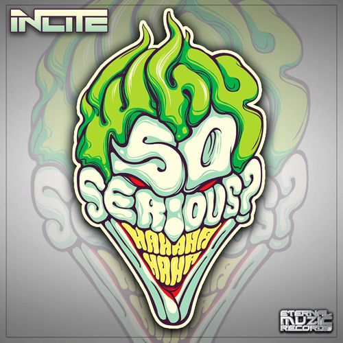 Incite - Why So Serious [EMR62]