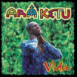 Ara Ketu – Vida 2000 CD Completo