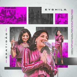 Eyshila – Gratidão 2021 CD Completo
