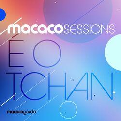 É O Tchan, Macaco Gordo – Macaco Sessions: É O Tchan (Ao Vivo) 2019 CD Completo