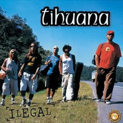 Tihuana – Ilegal 2006 CD Completo