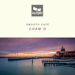Album cover of Smooth Cafe with Cham'o