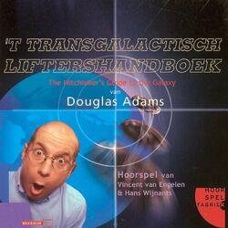 't Transgalactisch Liftershandboek - The Hitchhiker's Guide to the Galaxy - Hoorspel van Vincent van Engelen en Hans Wijnants (Hoorspel) Audiobook