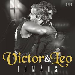 Download Victor & Leo - Irmãos - Ao Vivo 2015