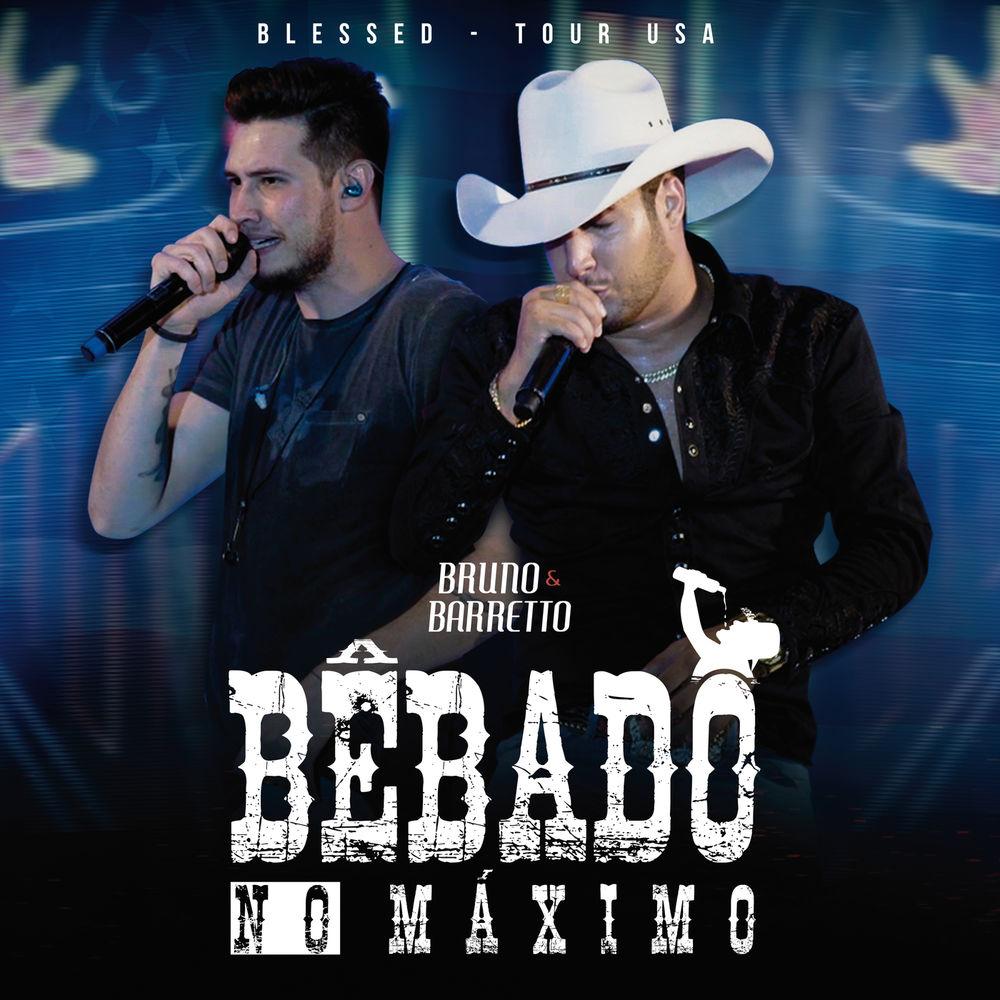 Baixar Bêbado No Máximo (Tour USA), Baixar Música Bêbado No Máximo (Tour USA) - Bruno & Barretto 2018, Baixar Música Bruno & Barretto - Bêbado No Máximo (Tour USA) 2018