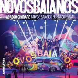 Novos Baianos – Acabou Chorare – Novos Baianos Se Encontram (Ao Vivo) 2017 CD Completo