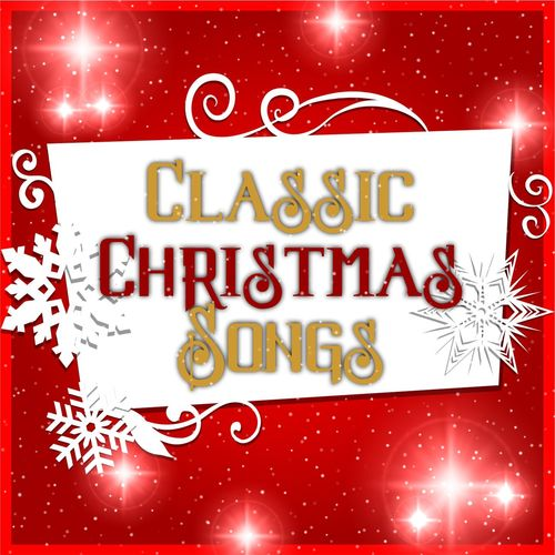 various artists classic christmas songs 50 unforgettable christmas songs music streaming listen on deezer - Classic Christmas Songs