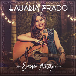 Lauana Prado – Ensaio Acústico 2016 CD Completo