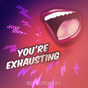YOU'RE EXHAUSTING cover