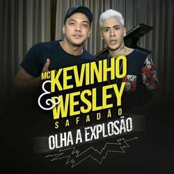 Mc Kevinho, Wesley Safadão – Olha a Explosão CD Completo