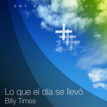 Billy Times (Lo Que el Día Se Llevó) cover