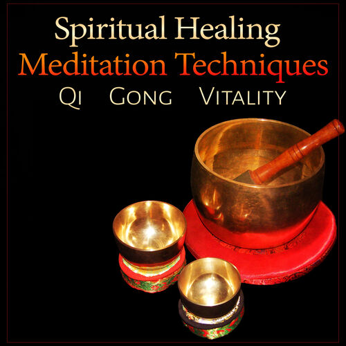 Spiritual Music Collection: Spiritual Healing Meditation Techniques