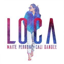 Loca (feat. Cali y El Dandee) - Maite Perroni Download