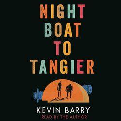 Night Boat to Tangier (Unabridged) Audiobook