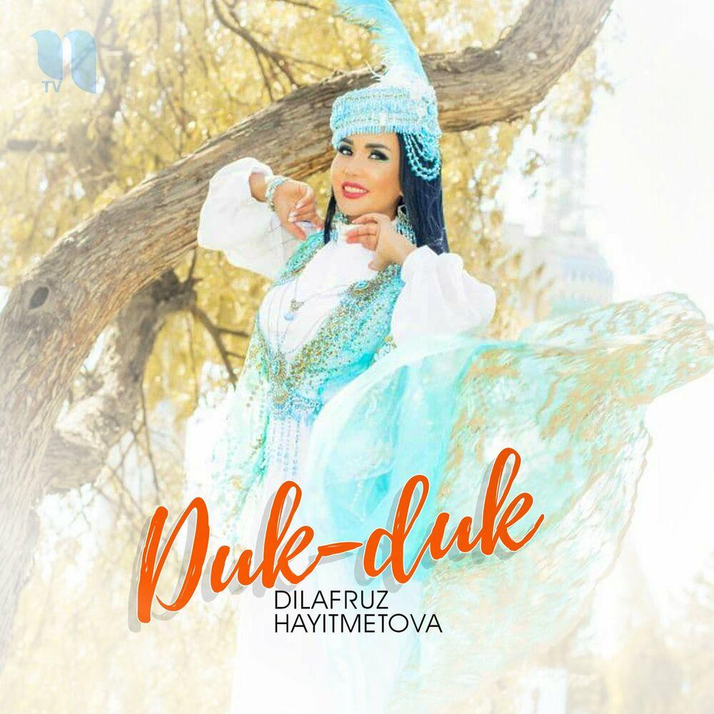 Dilafruz Hayitmetova - Duk-Duk