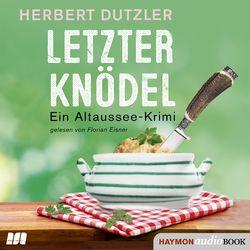 Letzter Knödel (Ein Altaussee-Krimi) Audiobook