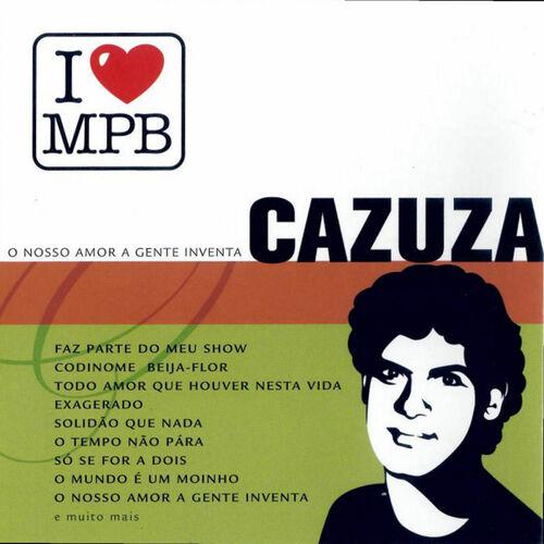 Baixar CD I Love MPB – O Nosso Amor A Gente Inventa – Cazuza (2012) Grátis