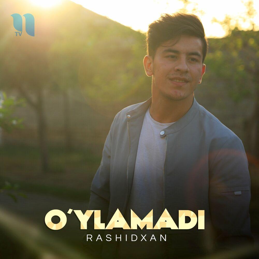 Rashidxan - O'ylamadi