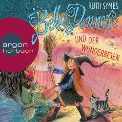 Bella Donner und der Wunderbesen (Ungekürzte Fassung) Audiobook