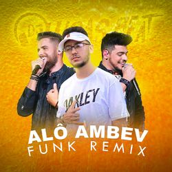 Download Dj Lucas Beat - ALÔ AMBEV - funk remix 2020