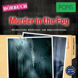 Pons Hörkrimi Englisch: Murder in the Fog (Mörderische Kurzkrimis Zum Englischlernen, A1-A2)