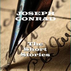 Joseph Conrad - The Short Stories Audiobook