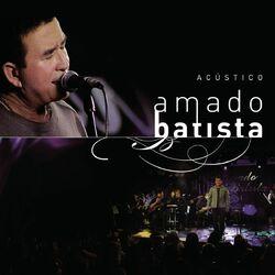 Baixar Amado Batista – Acústico (CD) 2005 Grátis