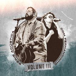 Fernandinho – Série Acústica Com Fernandinho, Vol. 3 (Acústico) 2021 CD Completo