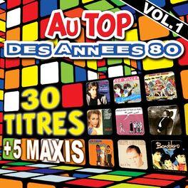 Album cover of Au top des années 80, vol. 1 (30 titres + 5 maxis)