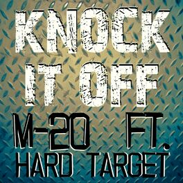 Album cover of Knock It Off (feat. Hard Target)