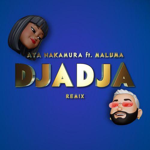 Aya Nakamura, Maluma – Djadja (feat. Maluma) (Remix) CD Completo