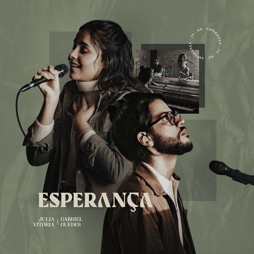 Esperança (Ao Vivo) (part. Gabriel Guedes) - Julia Vitória Download