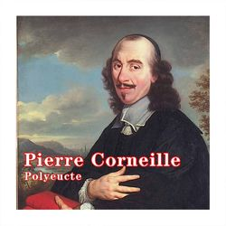 Corneille : Polyeucte Audiobook