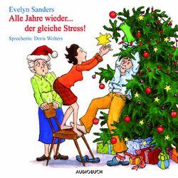 Alle Jahre wieder ... der gleiche Stress Audiobook