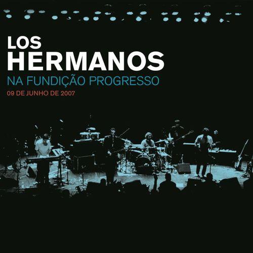 Baixar CD Los Hermanos Na Fundição Progresso – 09 De Junho De 2007 – Los Hermanos (2009) Grátis