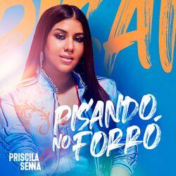 Priscila Senna – Pisando no Forró 2021 CD Completo