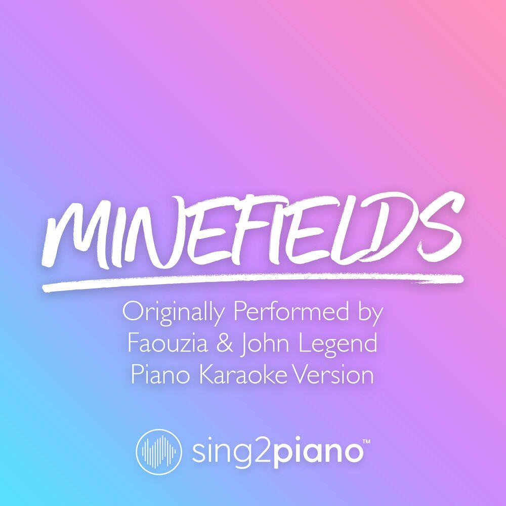 Minefields (Originally Performed by Faouzia & John Legend) (Piano Karaoke Version)