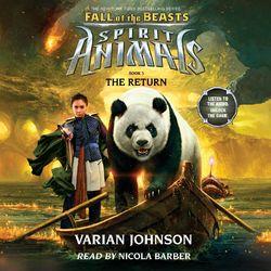 The Return - Spirit Animals: Fall of the Beasts, Book 3 (Unabridged) Audiobook
