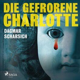 Album cover of Die gefrorene Charlotte (Ungekürzt)
