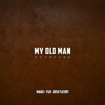 My Old Man (feat. Fiji & Josh Tatofi) cover