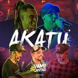 Akatu – #Vamo Cantar (Ao Vivo) 2020 CD Completo