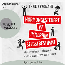 Hormongesteuert ist immerhin selbstbestimmt - Wie Testosteron, Endorphine und Co. unser Leben beeinflussen (Ungekürzte Lesung) Audiobook