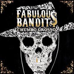 Fabulous Bandits – Chumbo Grosso 2020 CD Completo